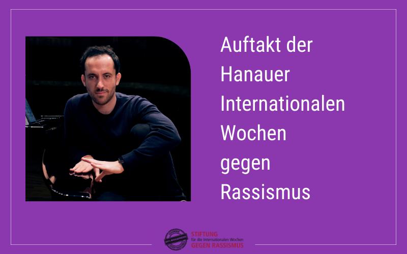Auftakt der Hanauer Internationalen Wochen gegen Rassismus mit Igor Levit am Sa., 20.02.21